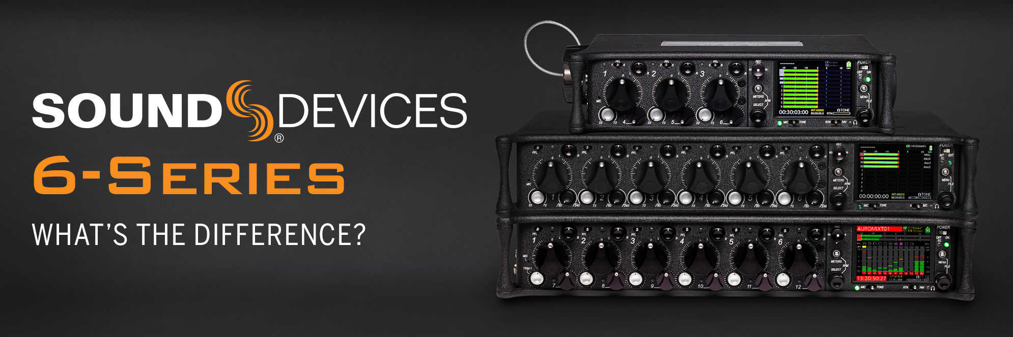 Sound Devices 6-Series Comparison